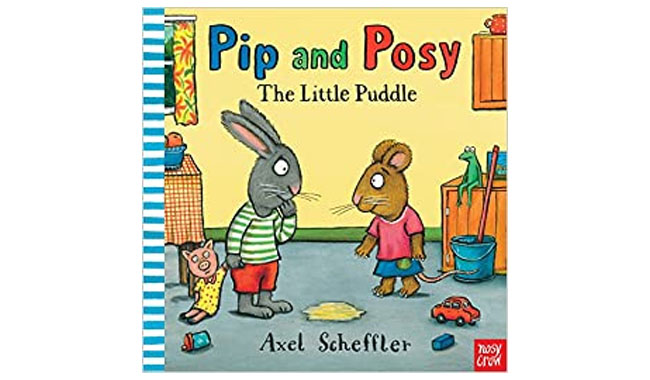 Pip and Posy The Little Puddle